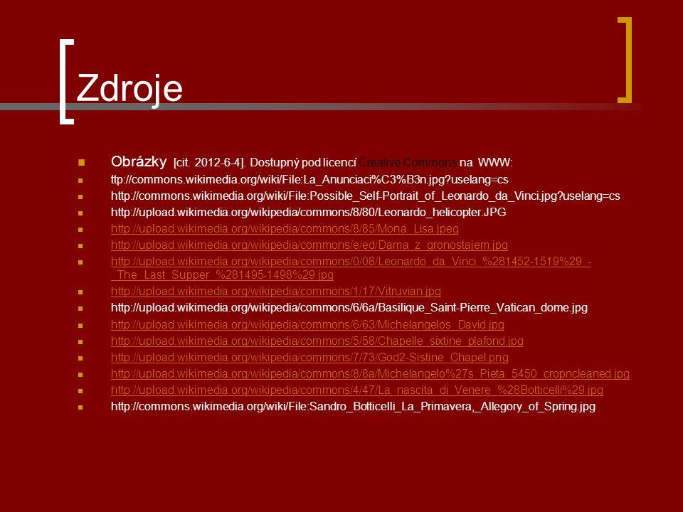 Zdroje Obrázky [cit. 2012-6-4]. Dostupný pod licencí Creative Commons na WWW: